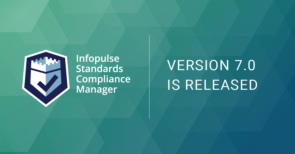 Infopulse Standrads Compliance manager with updated list of features is out now